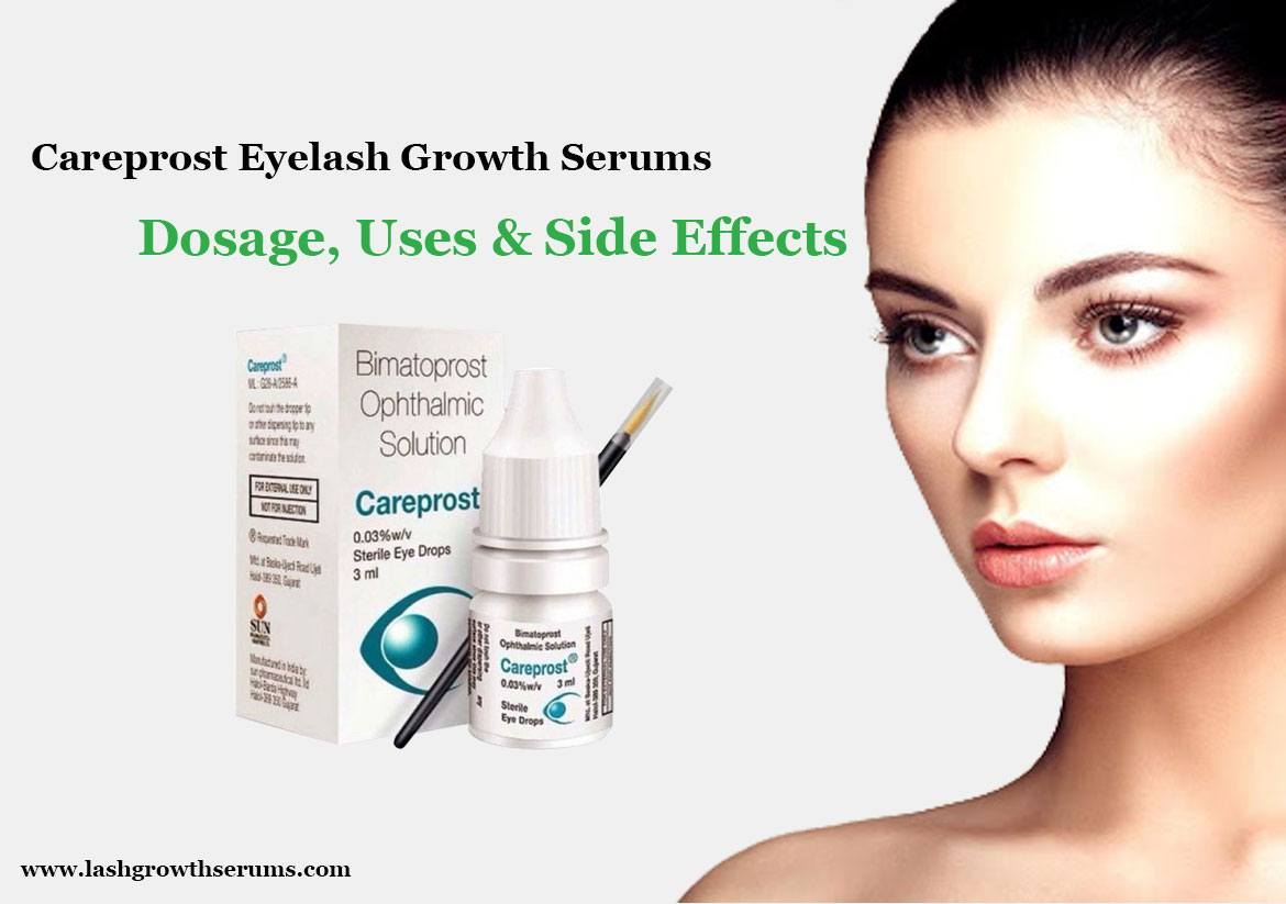 careprost eyelash growth serum dosage uses side effects